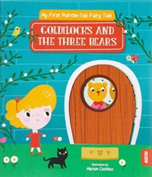 My First Pull-the-Tab Fairy Tale : Goldilocks and the Three Bears, Board book Book