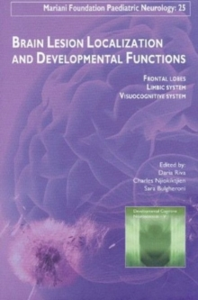 Brain Lesion Localization & Developmental Functions : Frontal Lobes, Limbic System, Visuocognitive System, Hardback Book