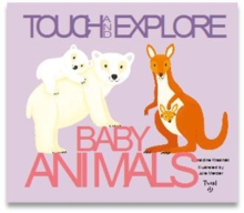 Baby Animals : Touch and Explore, Board book Book