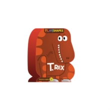 PlayShapes: T. Rex, Board book Book