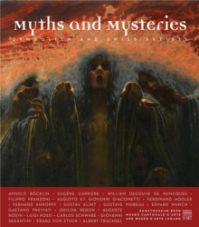 Myths & Mysteries: Symbolism and Swiss Artists, Hardback Book
