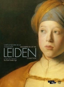 Masterpieces from the Leiden Collection : The Age of Rembrandt, Hardback Book