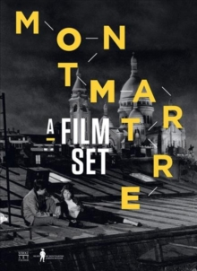 Montmartre : A Film Set, Paperback Book