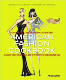 American Fashion Cookbook : 100 Designer's Best Recipes, Hardback Book