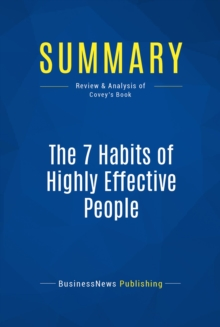 Summary: The 7 Habits of Highly Effective People : Review and Analysis of Covey's Book, EPUB eBook