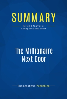 Summary: The Millionaire Next Door : Review and Analysis of Stanley and Danko's Book, EPUB eBook