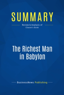 Summary: The Richest Man in Babylon : Review and Analysis of Clason's Book, EPUB eBook