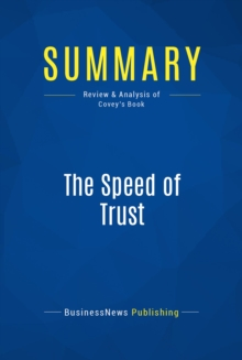 Summary: The Speed of Trust : Review and Analysis of Covey's Book, EPUB eBook