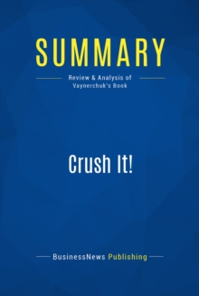 Summary: Crush It! : Review and Analysis of Vaynerchuk's Book, EPUB eBook