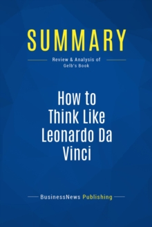 Summary: How to Think Like Leonardo Da Vinci : Review and Analysis of Gelb's Book, EPUB eBook