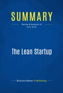 Summary: The Lean Startup : Review and Analysis of Ries' Book, EPUB eBook