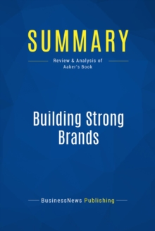 Summary: Building Strong Brands : Review and Analysis of Aaker's Book, EPUB eBook