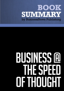 Summary: Business @ The Speed Of Thought - Bill Gates : Using a Digital Nervous System, EPUB eBook