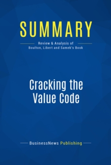 Summary: Cracking the Value Code : Review and Analysis of Boulton, Libert and Samek's Book, EPUB eBook