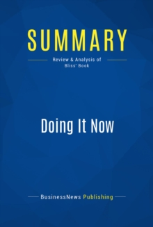 Summary: Doing It Now : Review and Analysis of Bliss' Book, EPUB eBook