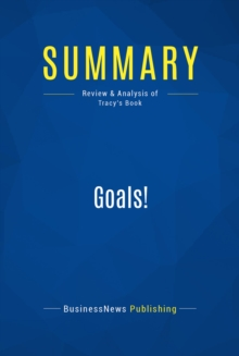 Summary: Goals! : Review and Analysis of Tracy's Book, EPUB eBook