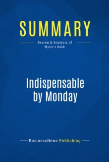 Summary: Indispensable by Monday : Review and Analysis of Miller's Book, EPUB eBook