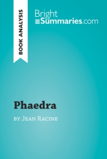 Phaedra by Jean Racine (Book Analysis) : Detailed Summary, Analysis and Reading Guide, EPUB eBook