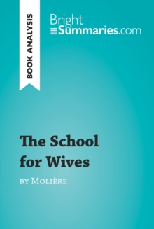 The School for Wives by Moliere (Book Analysis) : Detailed Summary, Analysis and Reading Guide, EPUB eBook