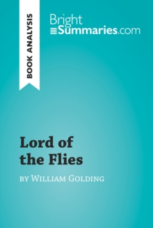 Lord of the Flies by William Golding (Book Analysis) : Detailed Summary, Analysis and Reading Guide, EPUB eBook
