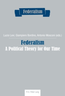 Federalism : A Political Theory for Our Time, Paperback Book