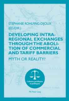 Developing Intra-regional Exchanges through the Abolition of Commercial and Tariff Barriers / L'abolition des barrieres commerciales et tarifaires dans la region de l'Ocean indien : Myth or Reality? /, Paperback Book