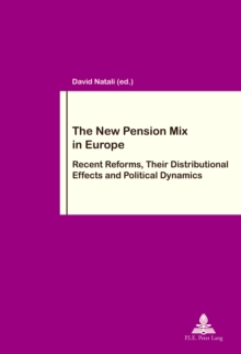 The New Pension Mix in Europe : Recent Reforms, Their Distributional Effects and Political Dynamics, Paperback / softback Book