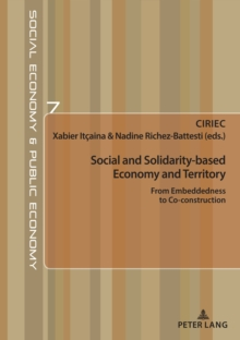Social and Solidarity-based Economy and Territory : From Embeddedness to Co-construction, Paperback / softback Book