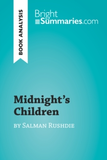 Midnight's Children by Salman Rushdie (Book Analysis) : Detailed Summary, Analysis and Reading Guide, EPUB eBook