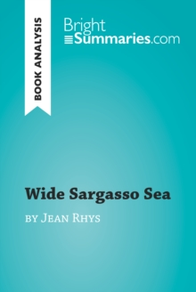 Wide Sargasso Sea by Jean Rhys (Book Analysis) : Detailed Summary, Analysis and Reading Guide, EPUB eBook