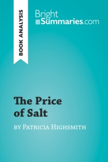 The Price of Salt by Patricia Highsmith (Book Analysis) : Detailed Summary, Analysis and Reading Guide, EPUB eBook