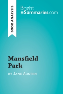 Mansfield Park by Jane Austen (Book Analysis) : Detailed Summary, Analysis and Reading Guide, EPUB eBook