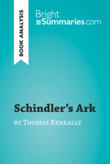 Schindler's Ark by Thomas Keneally (Book Analysis) : Detailed Summary, Analysis and Reading Guide, EPUB eBook
