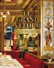 Le Grand Vefour: Guy Martin, Hardback Book