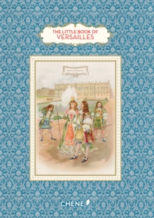 The Little Book of Versailles, Hardback Book