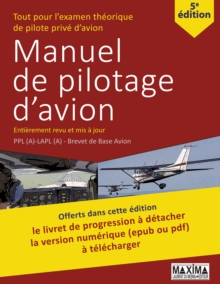 Le Manuel de Pilotage d'Avion - 5e edition : Une reference pour l'examen theorique de pilote prive d'avion, EPUB eBook
