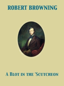 A Blot in the 'Scutcheon, EPUB eBook