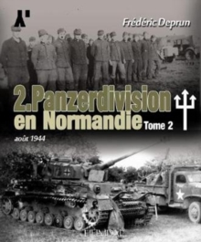 2. Panzerdivision En Normandie Tome 2 : AouT 1944, Hardback Book