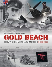 Gold Beach : From Ver-Sur-Mer to Arromanches - 6 June 1944, Paperback / softback Book