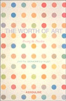 The Worth of Art : Pricing the Priceless, Hardback Book