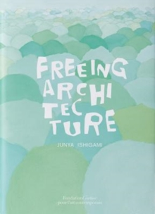 Freeing Architecture, Paperback / softback Book