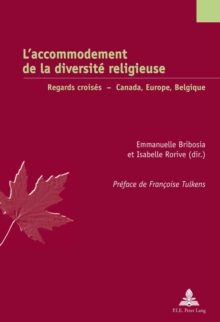 L'accommodement de la diversite religieuse : Regards croises - Canada, Europe, Belgique, Paperback Book