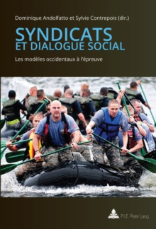 Syndicats et dialogue social : Les modeles occidentaux a l'epreuve, Paperback Book