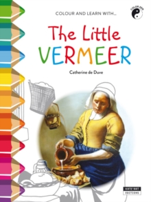 The Little Vermeer : Colour and Learn with..., Paperback Book