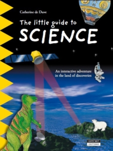 The Little Guide to Science : An Interactive Adventure in the Land of Discoveries, Paperback Book