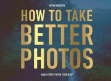 How to Take Better Photos, Paperback Book