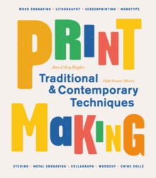 Printmaking : Traditional and Contemporary Techniques, Paperback Book