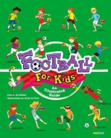 Football for Kids : An Illustrated Guide, Paperback Book