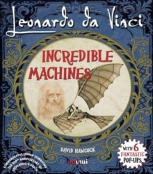 Leonardo da Vinci Incredible Machines, Hardback Book