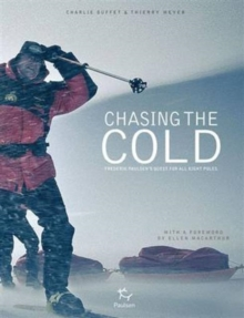 Chasing the Cold : Frederik Paulsen's Quest for All Eight Poles, Hardback Book